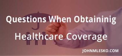 questions when obtaining healthcare coverage
