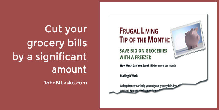 Frugal Living Info-guide by John M Lesko Use These Tips for Big Grocery Savings with a Freezer